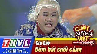 THVL | Cười xuyên Việt - PBNS 2016 | Chung kết xếp hạng: Đêm hát cuối cùng - Gia Bảo