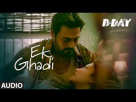 Ek Ghadi Full Audio | D Day | Arjun Rampal, Shruti Hassan | Rekha Bhardwaj | Shankar, Ehsaan, Loy