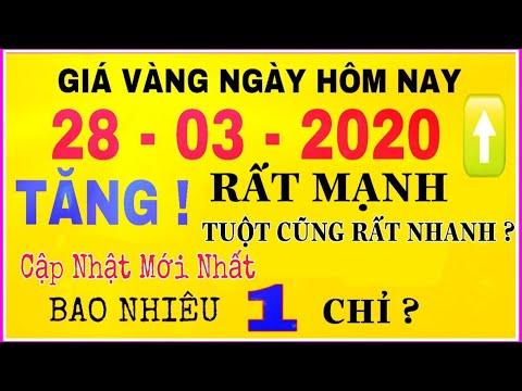 giá vàng 9999 hôm nay 28/3/2020 bao nhiêu một chỉ ? | giá VÀNG SJC 9999 24K TĂNG Mạnh Tuột Nhanh ?