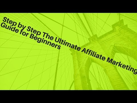 Step by Step The Ultimate Affiliate Marketing Guide for Beginners