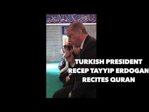 Turkish President Recep Tayyip Erdogan Recites Quran