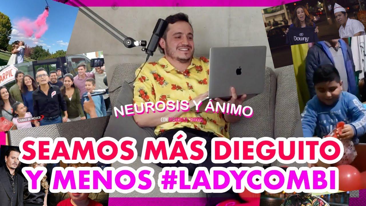 Neurosis y Ánimo - Seamos más Dieguito y menos #LadyCombi (Ep.14)