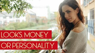 Do Women Find Money, Looks or Personality Attractive?