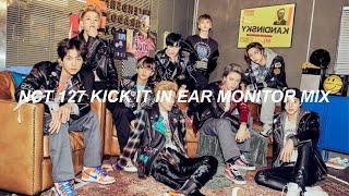 Kick It - NCT 127 엔씨티 127 (in ear monitor mix edit)