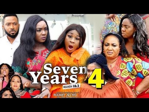 SEVEN YEARS SEASON 4 - Chioma Chukwuka - Destiny Etiko - Fredrick Leonard 2019 Nollywood Movie
