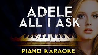 Adele - All I Ask | Higher Key Piano Karaoke Instrumental Lyrics Cover Sing Along