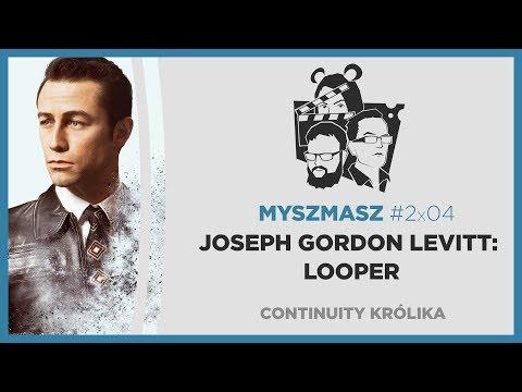 Myszmasz 2x04 – Looper - Joseph Gordon Levitt/Rian Johnson
