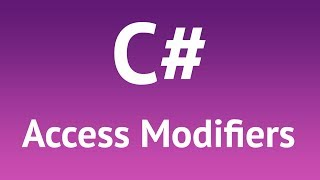 C# Access Modifiers: What They Are and Why We Need Them