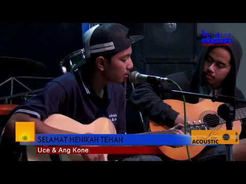 SELAMAT MENIKAH TEMAN - UCE & ANG KONE - LIVE ACOUSTIC - THE BONTOT RECORDS :: BONTOT PRODUCTION