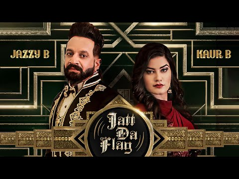Jatt Da Flag Video Song | Jazzy B & Kaur B | Tru-Skool | Amr