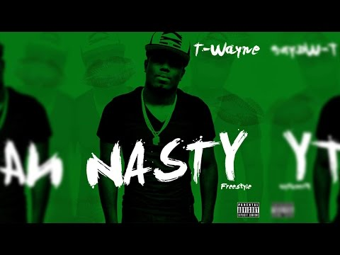 T-Wayne - Nasty Freestyle - [Perfect Bass Boost]