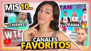 CANALES DE DRAMA, DE CHISMES, DE ÑORAS? | MIS 10 CANALES FAVORITOS!