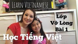 Học Tiếng Việt - Lớp Vỡ Lòng bài 1 - learn Vietnamese