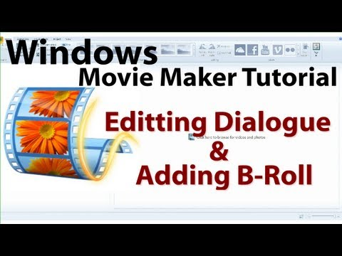 Movie Maker Tutorial: How to Edit Dialogue and Add B-Roll