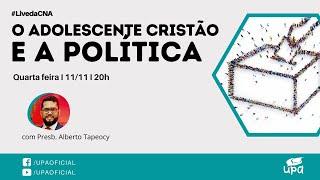 LIVE CNA #46_201111_20h - Adolescente e Política