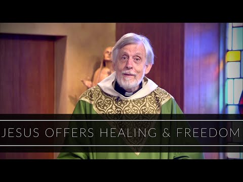 Jesus Offers Healing and Freedom | Homily: Father Ron Barker