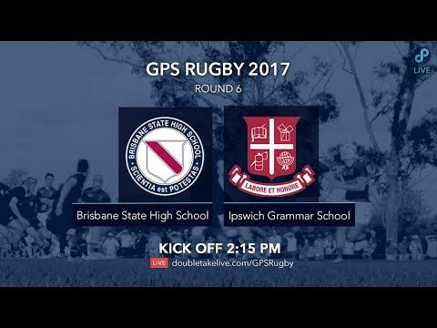 GPS Rugby 2017: Brisbane State High School v Ipswich Grammar School