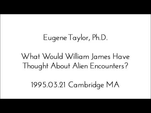 1995.03.21 What Would William James Have Thought About Alien Encounters? By Eugene Taylor, Ph.D.