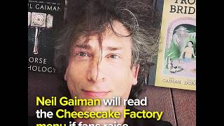 Neil Gaiman will read the Cheesecake Factory menu if fans raise $500,000 for refugees