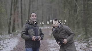 AYNASIZ ve DSLR (mirrorless vs dslr) arasındaki farklar neler?