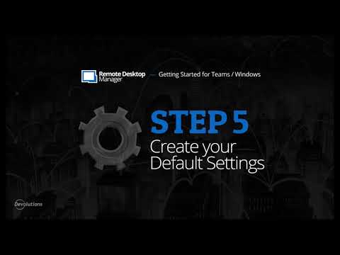 Getting Started for Teams with Remote Desktop Manager - Step 5: Create your Default Settings