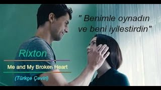Rixton - Me and My Broken Heart (Türkçe Çeviri)