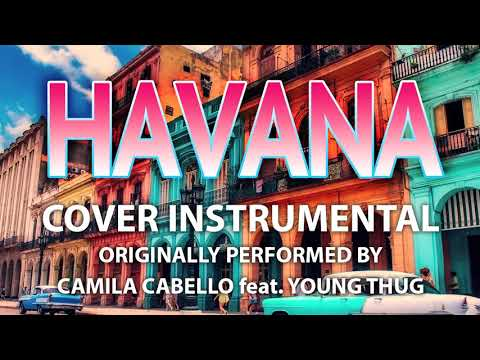 Havana (Cover Instrumental) [In the Style of Camila Cabello feat. Young Thug]