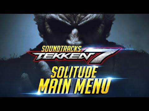 TEKKEN 7 - Main Menu [ Solitude ] Console Soundtrack Extended『 鉄拳7 철권7』