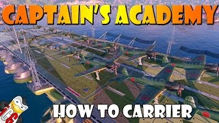 World of Warships - Captain's Academy #36 - How to Carrier (CV)