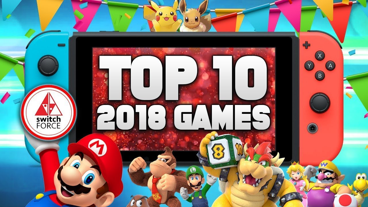 The Top 10 Best Switch Games Of 2018 Ranked Youtube
