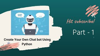 Create your own Chatbot using Python  #1
