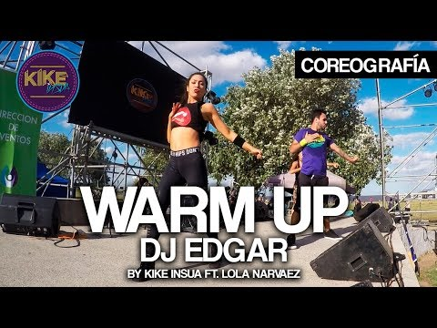 WARM UP - DJ EDGAR (Kike Insua Ft. Lola Narvaez)