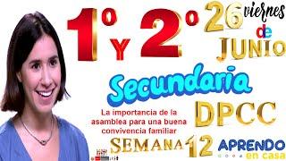APRENDO EN CASA SECUNDARIA 1 Y 2 DPCC HOY VIERNES 26 DE JUNIO DESARROLLO PERSONAL CIUDADANÍA- CÍVICA