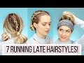 7 Running Late Hairstyles!!