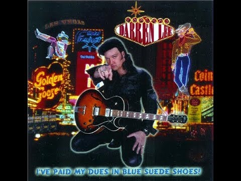 Darren Lee :I've Paid My Dues In Blue Suede Shoes