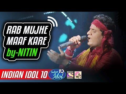 Rab Mujhe Maaf Kare - Nitin Kumar - Indian Idol 10 - Neha Kakkar - 2018
