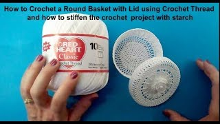 Part 1 of 4 - Crochet Round Basket with Lid using Crochet Thread
