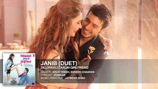 Janib Duet FULL AUDIO Song With complete lyrice | Arijit Singh | Dilliwaali Zaalim Girlfriend