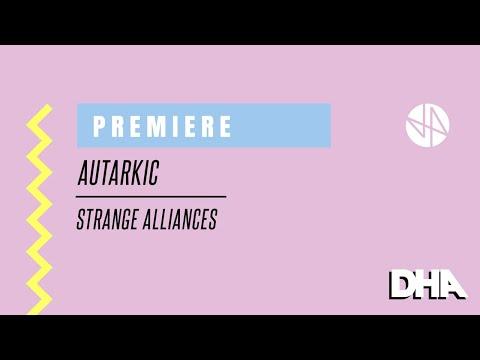 Premiere: Autarkic  - Strange Alliances [DGTL RECORDS]