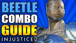 INJUSTICE 2 - BLUE BEETLE COMBO GUIDE - Easy to Advanced!