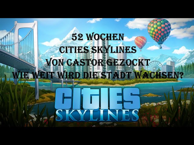 Cities Skyline – Jahresprojekt 2021 – Städtebau in begrenzten Folgen - Part 33