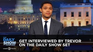 Get Interviewed by Trevor on The Daily Show Set: The Daily Show