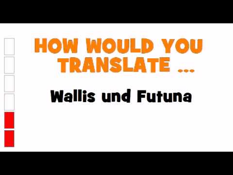 GERMAN TRANSLATION QUIZ = Wallis und Futuna