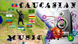Caucasian Music Lezginka Mix 2