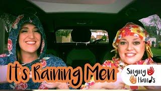 Makaton Carpool Karaoke It S Raining Men Singing Hands