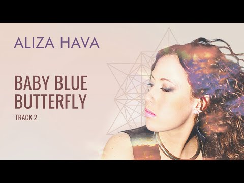 02 - Baby Blue Butterfly - Aliza Hava (Official Audio) from YouTube · Duration:  4 minutes 42 seconds