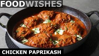 Chicken Paprikash - Hungąrian Chicken Stew - Food Wishes