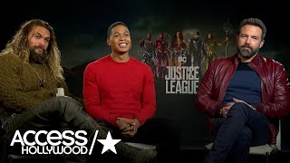 'Justice League': Ben Affleck, Jason Momoa & Ray Fisher Talk About Their Bromance| Access Hollywood