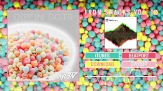 Aylen - Dippin Dots [ Official Audio: Main Course ]