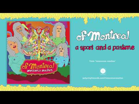 of Montreal - a sport and a pastime [OFFICIAL AUDIO]